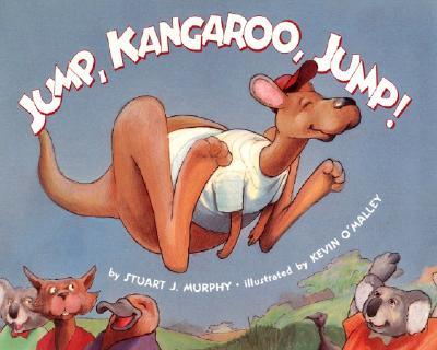 Jump, Kangaroo, Jump! By Murphy, Stuart J./ O'Malley, Kevin (ILT)