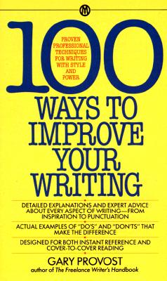 100 Ways to Improve Your Writing By Provost, Gary